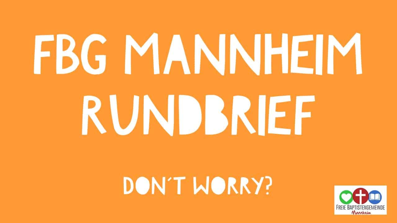 FBG Mannheim Rundbrief Don´t worry